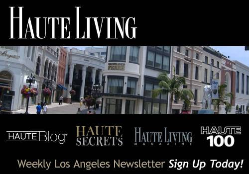 Haute Living Los Angeles' Newsletter — Sign Up Today!