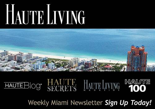 Haute Living Miami's Newsletter — Sign Up Today!