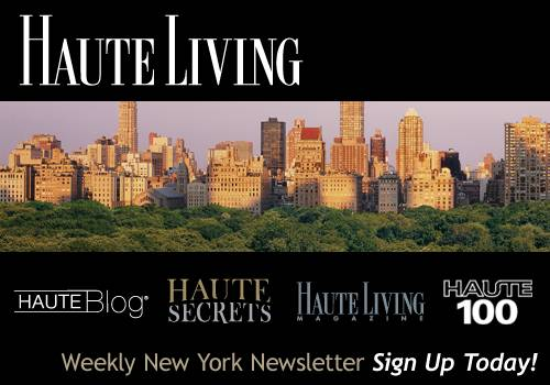Haute Living New York City's Newsletter — Sign Up Today!