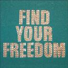 FIND YOUR FREEDOM 2